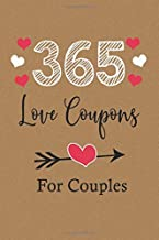 365 Love Coupons For Couples: Vouchers For Lovers - Love Gift For Two - 52 Weeks Of Love And Appreciation For Couples
