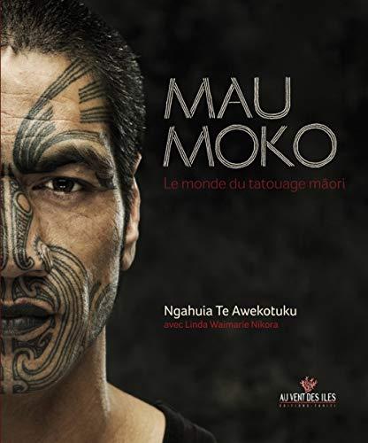Mau Moko : Le monde du tatouage maori (BEAUX LIVRES)
