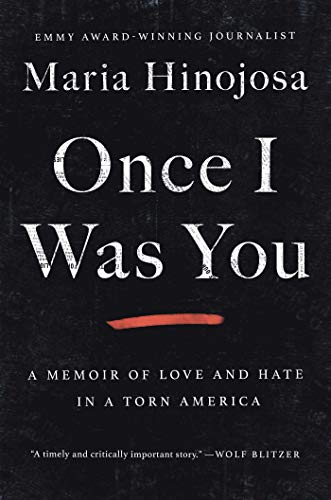 Compare Textbook Prices for Once I Was You: A Memoir of Love and Hate in a Torn America  ISBN 9781982128654 by Hinojosa, Maria