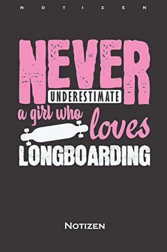 unterschätze nie ein Mädchen Longboard Skateboard Notizbuch: Punkteraster Notizbuch für Freunde des gemütlichen Skatens