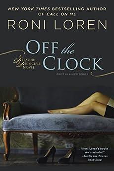 Off the Clock (A Pleasure Principle novel Book 1) by [Roni Loren]