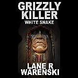 White Snake: Grizzly Killer, Book 9