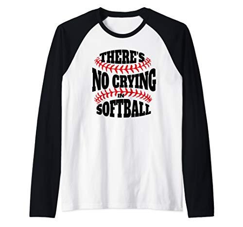 There is no crying in Softball funny Softball quote Raglan Baseball Tee