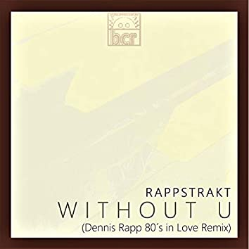 Without U (Dennis Rapp 80's in Love Remix)