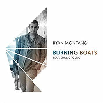 Burning Boats (feat. Euge Groove)