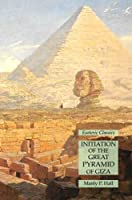 Initiation of the Great Pyramid of Giza: Esoteric Classics