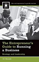 The Entrepreneur's Guide to Running a Business: Strategy and Leadership