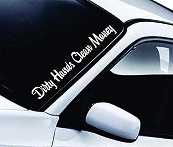 Dirty Hands Clean Money Wall Decal Car Window Truck JDM Race Racing Sticker Vinyl Art Decor Quote Drift Automotive Van Inpirational Rap Music Lyrics Work Hard Fast Hustle