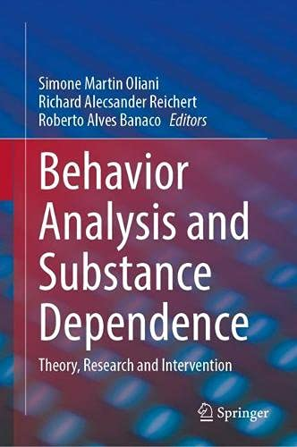 Behavior Analysis and Substance Dependence: Theory, Research and Intervention