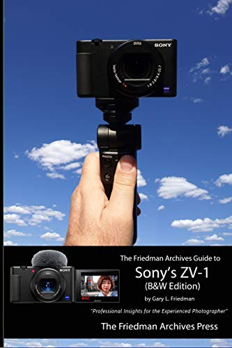 The Friedman Archives Guide to Sony's ZV-1 (B&W Edition)