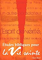 Etudes Bibliques Pour La Vie Sainte (French: Basic Bible Studies for the Spirit-Filled Life)