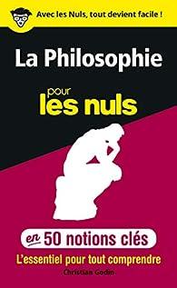 50 notions clés sur la philosophie pour les nuls par Christian Godin