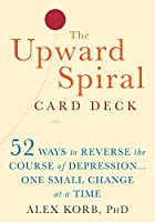 The Upward Spiral Card Deck: 52 Ways to Reverse the Course of Depression - One Small Change at a Time