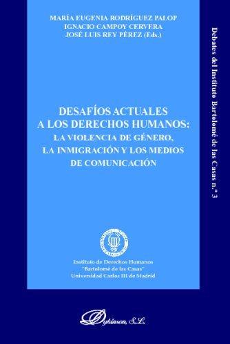 Desafíos Actuales A Los Derechos Humanos (Colección Debates del Instituto Bartolomé de las Casas) de Mª Eugenia Rodríguez Palop (3 mar 2005) Tapa blanda