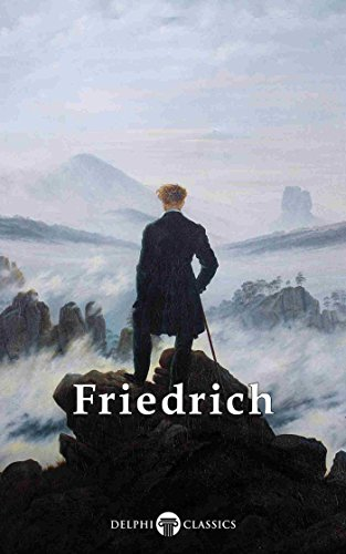 Delphi Complete Paintings of Caspar David Friedrich (Illustrated) (Delphi Masters of Art Book 30) (English Edition)