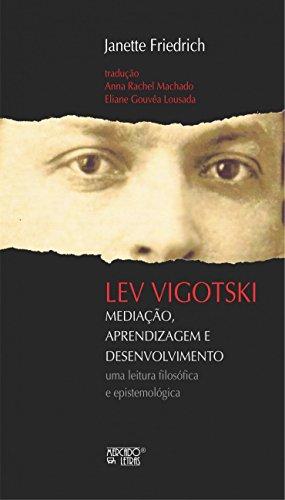 Lev Vigotski: Mediação, Aprendizagem e Desenvolvimento