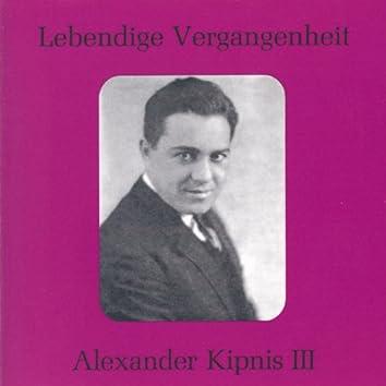 Lebendige Vergangenheit - Alexander Kipnis (Vol.3)