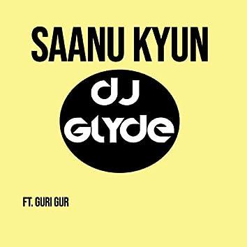 Saanu Kyun (feat. Guri)