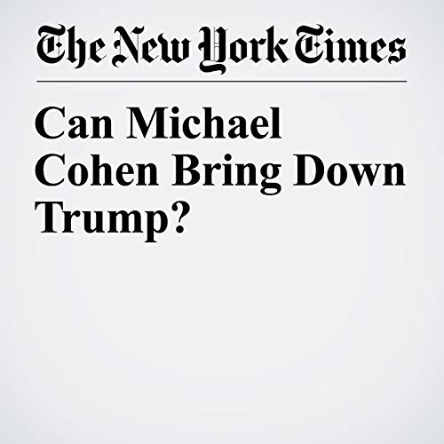 Can Michael Cohen Bring Down Trump?  audiobook cover art