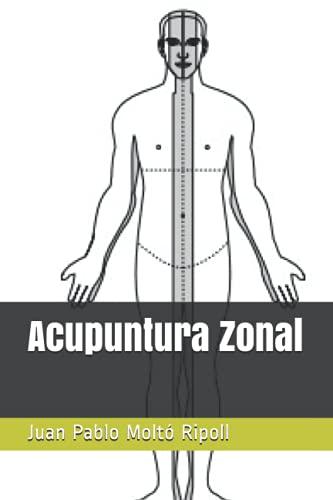 Acupuntura Zonal (Spanish Edition)