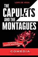 The Capulets and the Montagues (UCLA Center for 17th- And 18th-Century Studies. the Comedia in Translation and Performance)