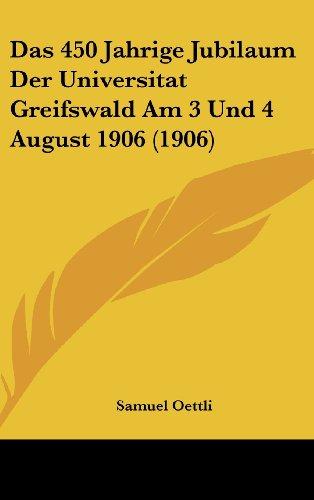 Das 450 Jahrige Jubilaum Der Universitat Greifswald Am 3 Und 4 August 1906 (1906)