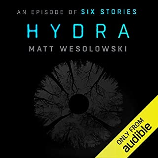 Hydra     An Episode of Six Stories              By:                                                                                                                                 Matt Wesolowski                               Narrated by:                                                                                                                                 Tim Bruce,                                                                                        Jane Slavin,                                                                                        Kris Dyer,                   and others                 Length: 9 hrs and 46 mins     152 ratings     Overall 4.1