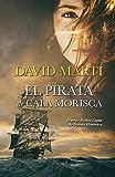 EL PIRATA DE CALA MORISCA: Premio Néstor Luján de Novela Histórica