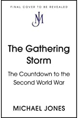 The Gathering Storm: The Countdown to the Second World War Kindle Edition