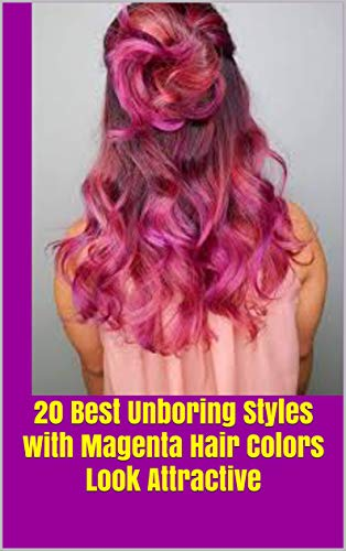 20 Best Unboring Styles with Magenta Hair Colors Look ...
