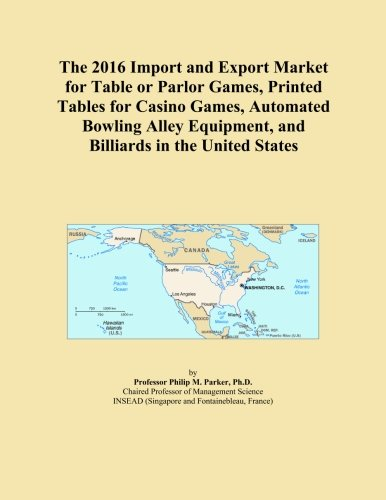 The 2016 Import and Export Market for Table or Parlor Games, Printed Tables for Casino Games, Automated Bowling Alley Equipment, and Billiards in the United States