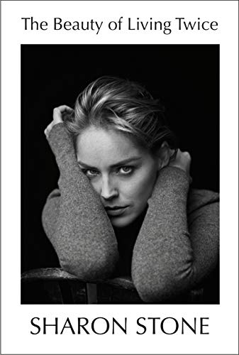 The Beauty of Living Twice by [Sharon Stone]