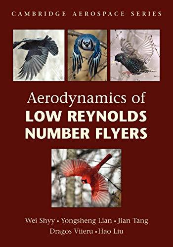 Aerodynamics of Low Reynolds Number Flyers (Cambridge Aerospace Series, Band 22)