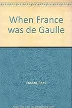 When France was de Gaulle