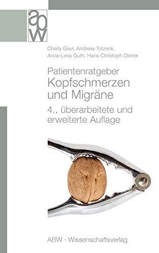 Patientenratgeber Kopfschmerzen und Migräne: 4., überarbeitete und erweiterte Auflage