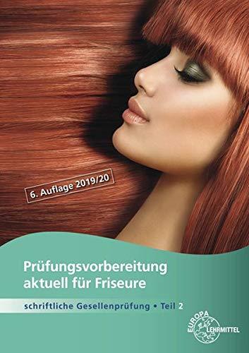 Prüfungsvorbereitung aktuell für Friseure: Schriftliche Gesellenprüfung Teil 2