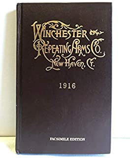 1916 Catalogue and Price List of Winchester Repeating Rifles, Carbines, and Muskets, Repeating Shotguns, Single Shot Rifles and Shotguns