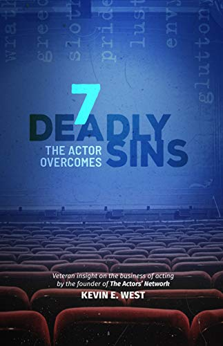 7 Deadly Sins the Actor Overcomes: The Business of Acting and Show Business by an Expert, Successful, Veteran Television Actor (English Edition)