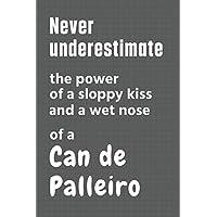 Never underestimate the power of a sloppy kiss and a wet nose of a Can de Palleiro: For Can de Palleiro Dog Fans