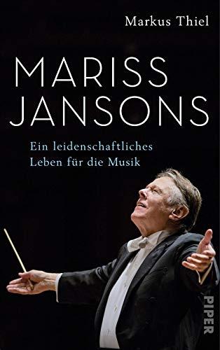 Buchseite und Rezensionen zu 'Mariss Jansons: Ein leidenschaftliches Leben für die Musik' von Markus Thiel