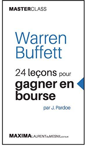 Warren Buffett - 24 leçons pour gagner en bourse