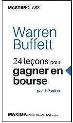 Warren Buffett - 24 leçons pour gagner en bourse de James Pardoe