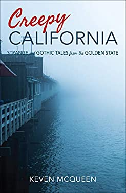 Creepy California: Strange and Gothic Tales from the Golden State