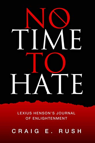 No Time to Hate: Lexius Henson's Journal of Enlightenment (English Edition)