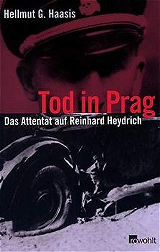 Tod in Prag. Das Attentat auf Reinhard Heydrich