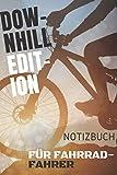 Downhill Edition , Notizbuch für Fahrrad-Fahrer: Originelle Geschenk-Idee [A5 120 SEITEN KARIERT ]Eintragen von Notizen, Terminen, Aufgaben & ... Biker und Bikerinnen... | RADLER Taschenbuch.