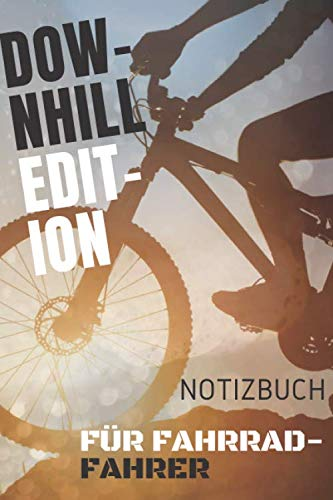 Downhill Edition , Notizbuch für Fahrrad-Fahrer: Originelle Geschenk-Idee [A5 120 SEITEN KARIERT ]Eintragen von Notizen, Terminen, Aufgaben & ... Biker und Bikerinnen...   RADLER Taschenbuch.