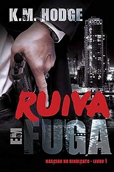 Ruiva em Fuga (Portuguese Edition) by [K.M Hodge, Ligia Fonseca]