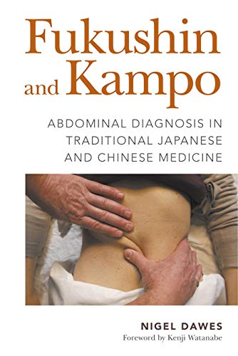 Fukushin and Kampo: Abdominal Diagnosis in Traditional Japanese and Chinese Medicine