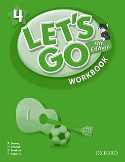 Let's Go 4 Workbook: Language Level: Beginning to High Intermediate.  Interest Level: Grades K-6.  Approx. Reading Level: K-4 (Let's Go (Oxford))